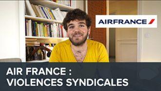 Air France, violences syndicales : quelles réactions ? quelles répliques ? L'éclairage Osons Causer